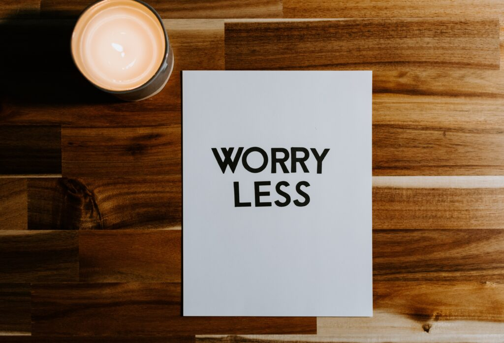 """Sign stating """"Worry Less"""" which is one way you can strengthen a weak immune system."""