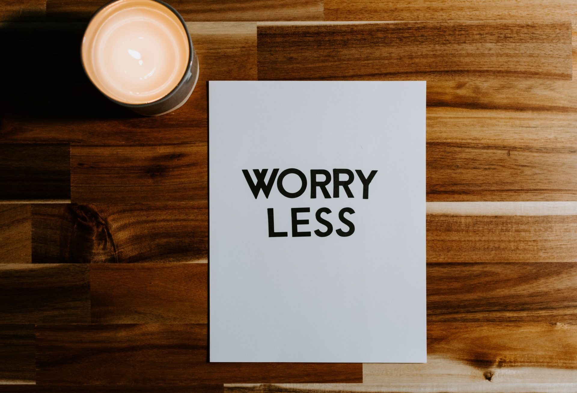 "Sign stating ""Worry Less"" which is one way you can strengthen a weak immune system."